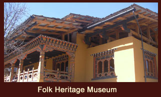 Folk Heritage Museum, a fascinating testimony of the Bhutanese material culture and living traditions.