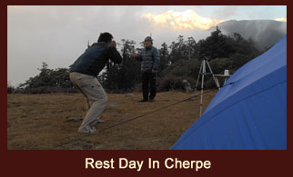 We spend a day more at Cherpe to rest and replenish all the energy used up in the long walks so far.